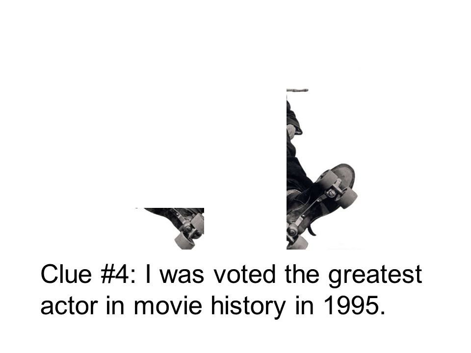 Clue #4: I was voted the greatest actor in movie history in 1995.