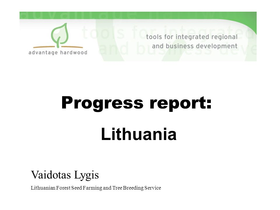 Progress report: Lithuania Vaidotas Lygis Lithuanian Forest Seed Farming and Tree Breeding Service