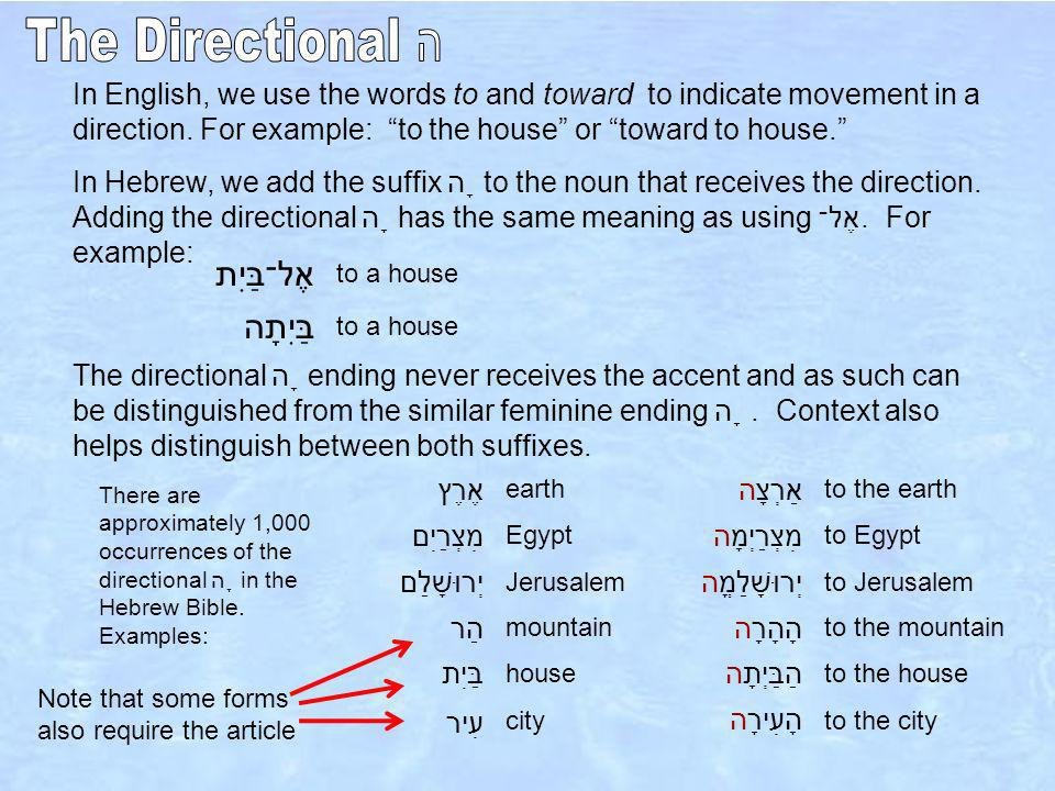 In English, we use the words to and toward to indicate movement in a direction.