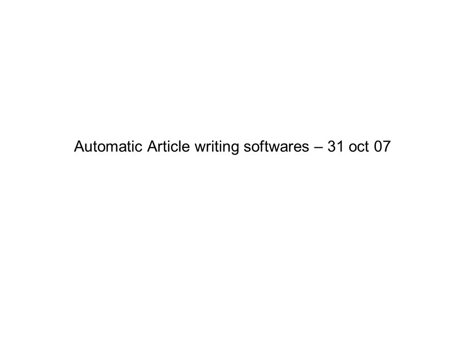 Automatic Article writing softwares – 31 oct 07