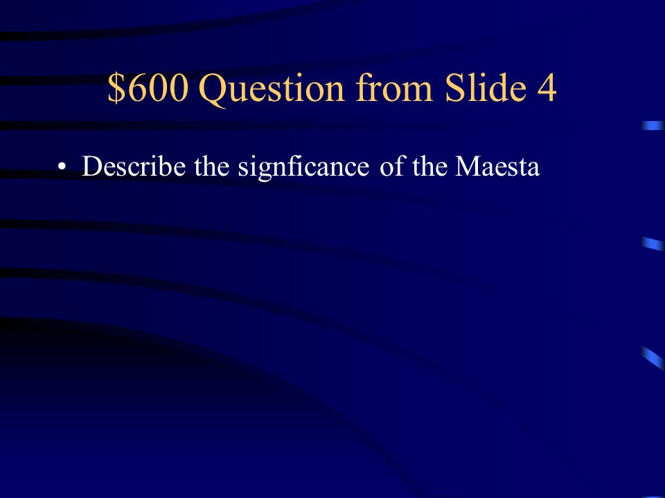 $500 Answer from Slide 4 No room for a fresco cycle inside the Siena Cathedral because the walls were marble