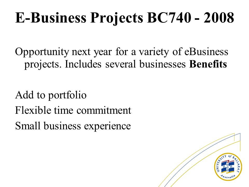 E-Business Projects BC Opportunity next year for a variety of eBusiness projects.