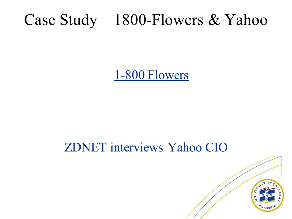 Case Study – 1800-Flowers & Yahoo Flowers ZDNET interviews Yahoo CIO