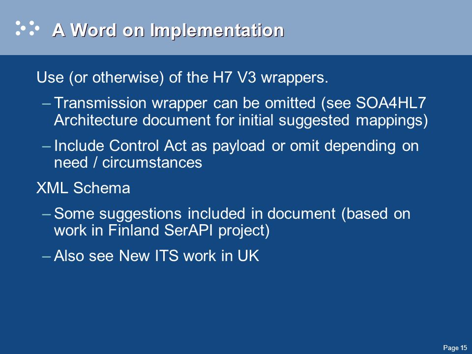 Page 15 A Word on Implementation Use (or otherwise) of the H7 V3 wrappers.
