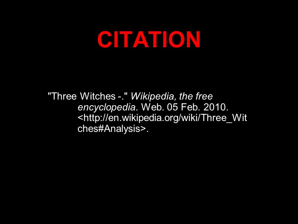 CITATION Three Witches -. Wikipedia, the free encyclopedia. Web. 05 Feb