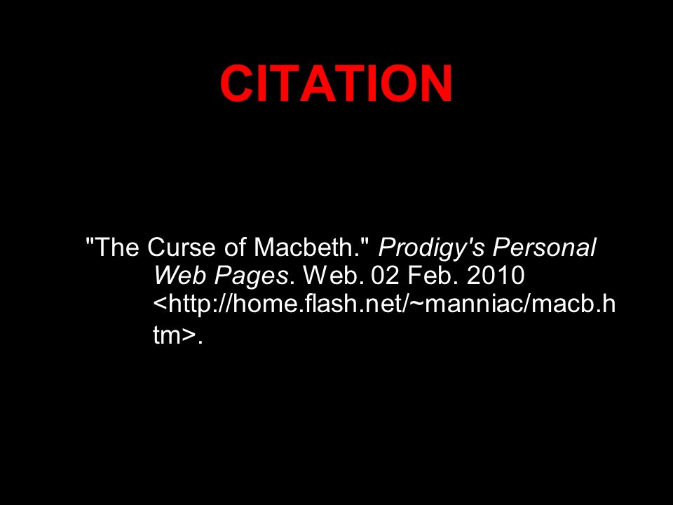 CITATION The Curse of Macbeth. Prodigy s Personal Web Pages. Web. 02 Feb