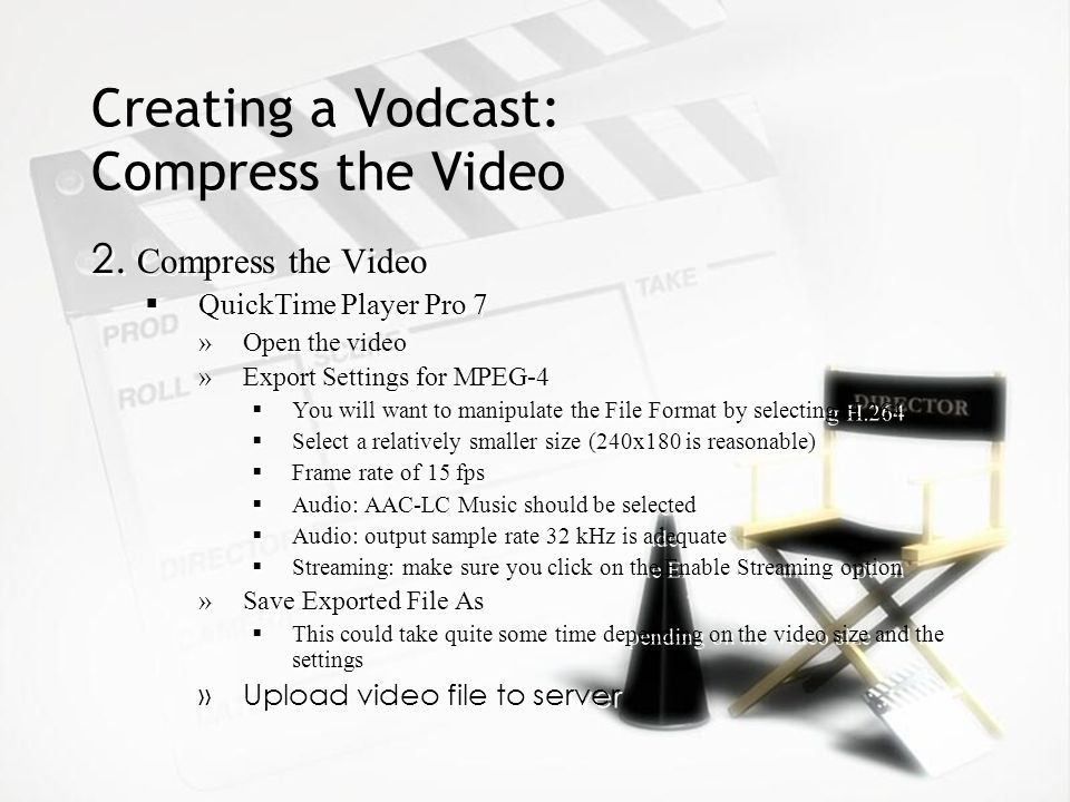 Creating a Vodcast: Compress the Video 2.