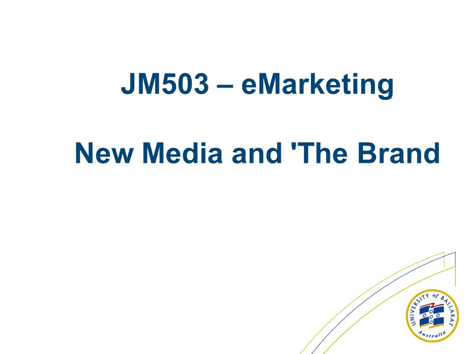 JM503 – eMarketing New Media and The Brand