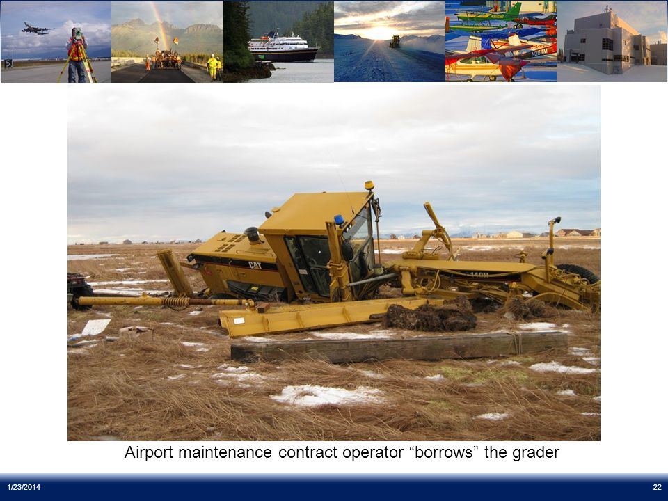 1/23/201422 Airport maintenance contract operator borrows the grader