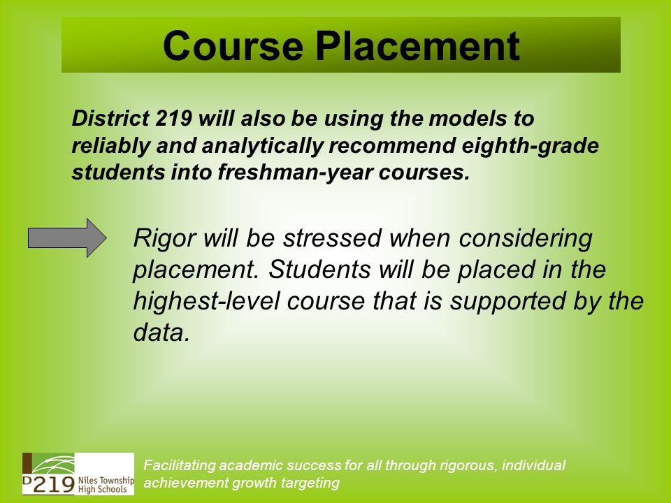 District 219 will also be using the models to reliably and analytically recommend eighth-grade students into freshman-year courses.