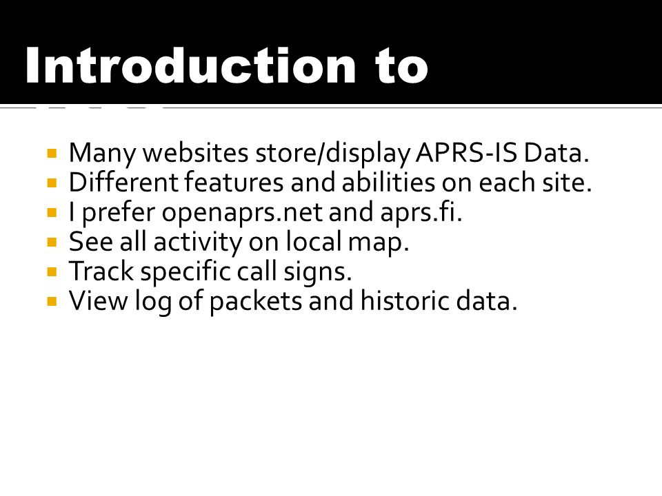 Many websites store/display APRS-IS Data. Different features and abilities on each site.