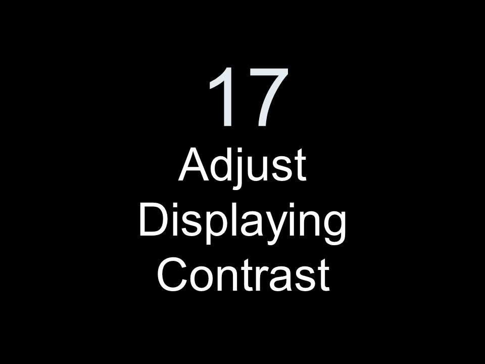 17 Adjust Displaying Contrast