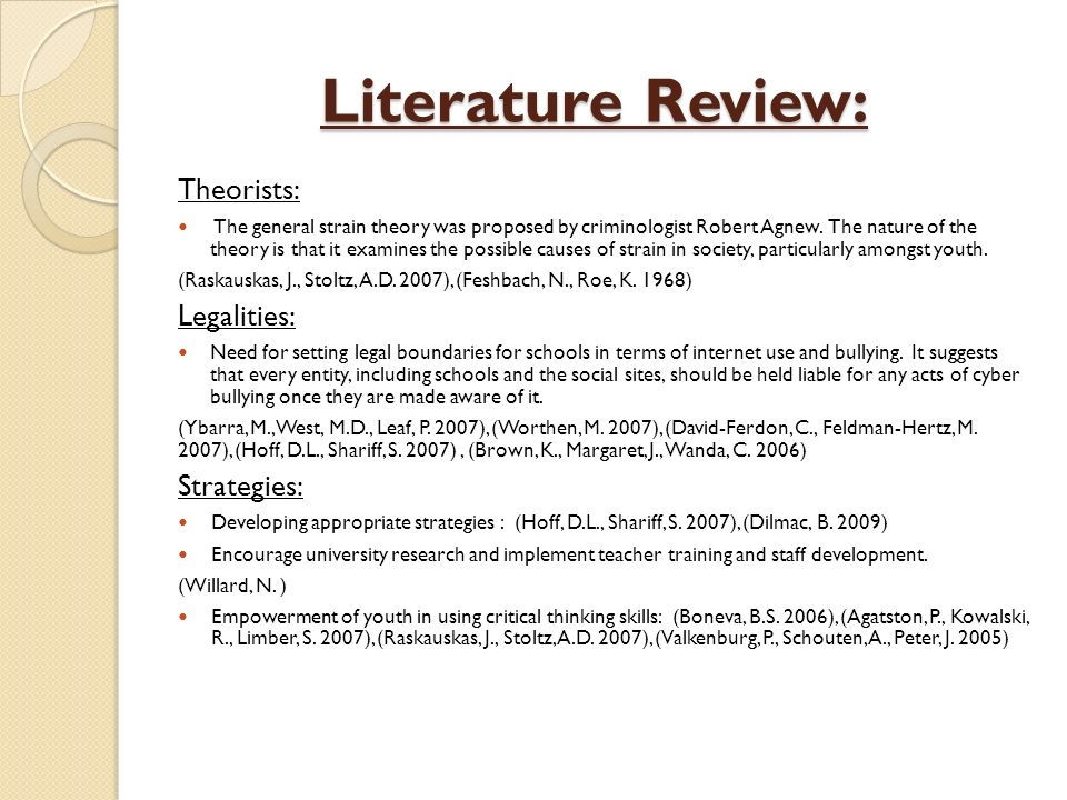 Literature Review: Literature Review: Theorists: The general strain theory was proposed by criminologist Robert Agnew.