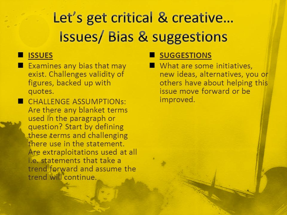 ISSUES Examines any bias that may exist. Challenges validity of figures, backed up with quotes.