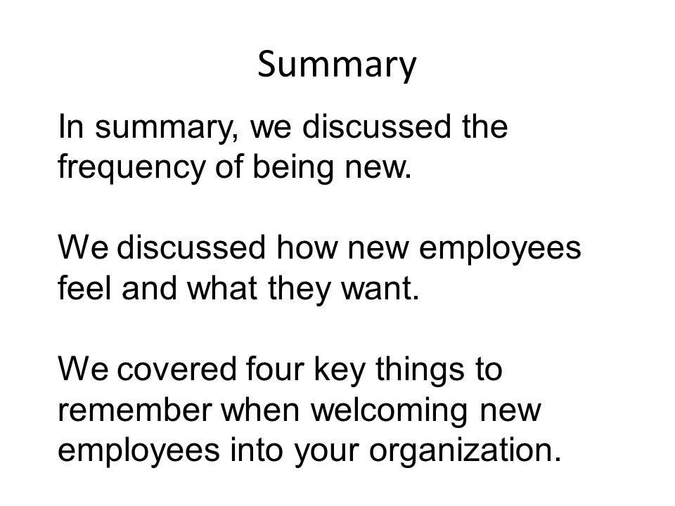 Summary In summary, we discussed the frequency of being new.