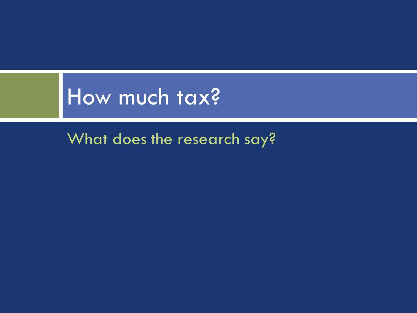 What does the research say How much tax