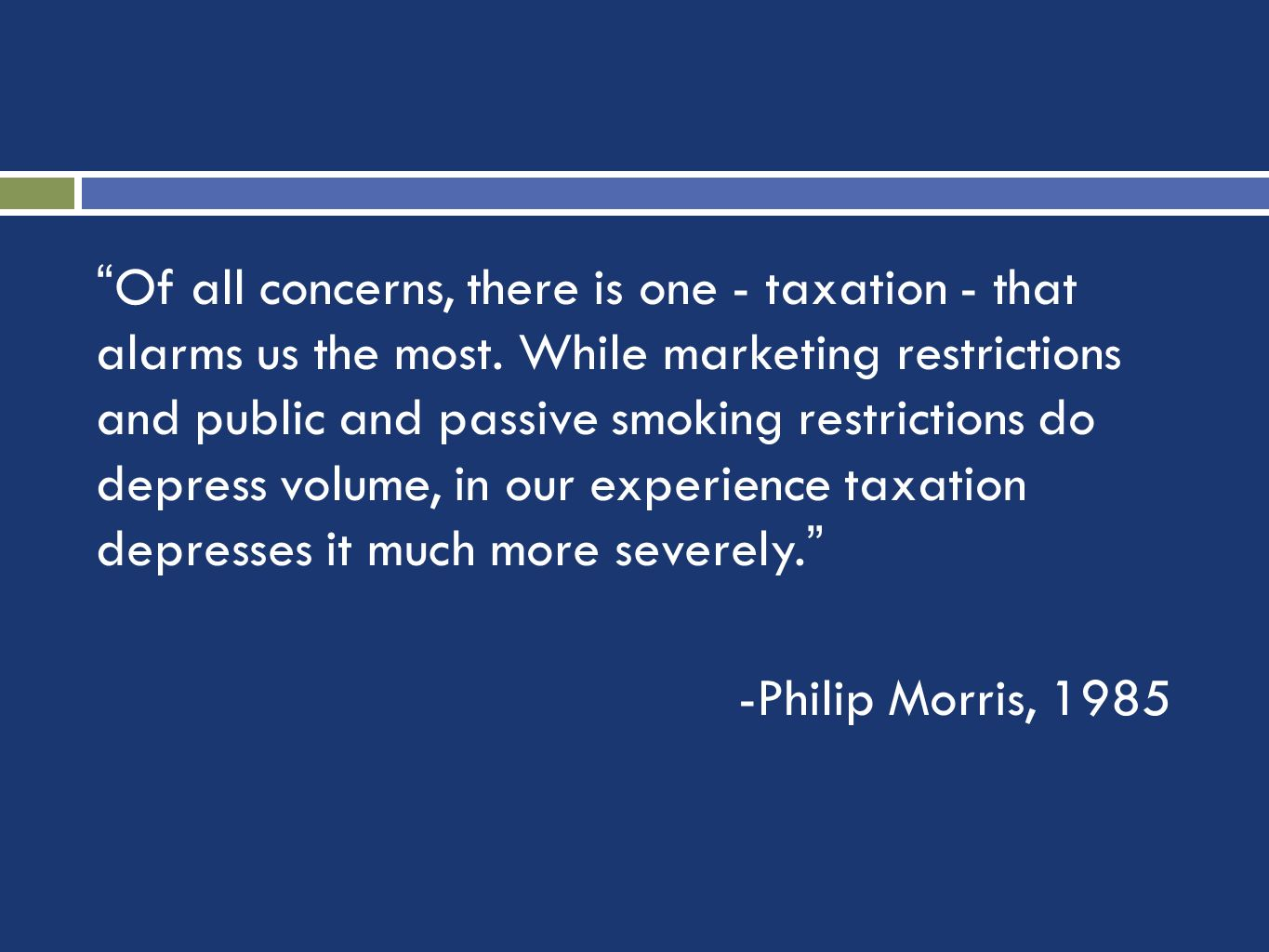Of all concerns, there is one - taxation - that alarms us the most.