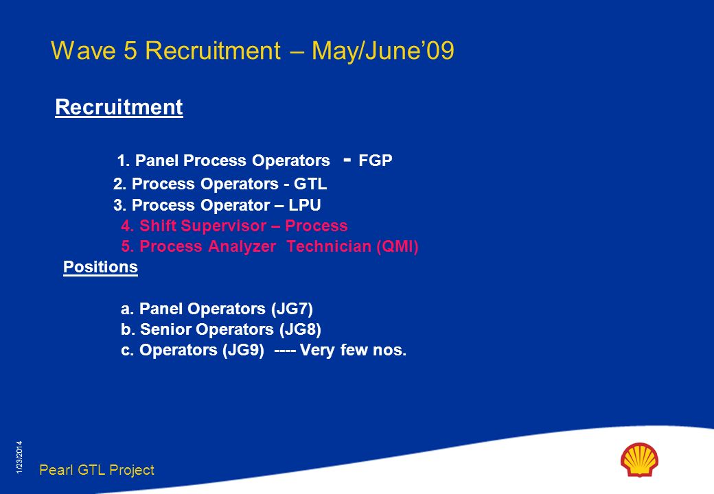 Pearl GTL Project 1/23/2014 Wave 5 Recruitment – May/June09 Recruitment 1.
