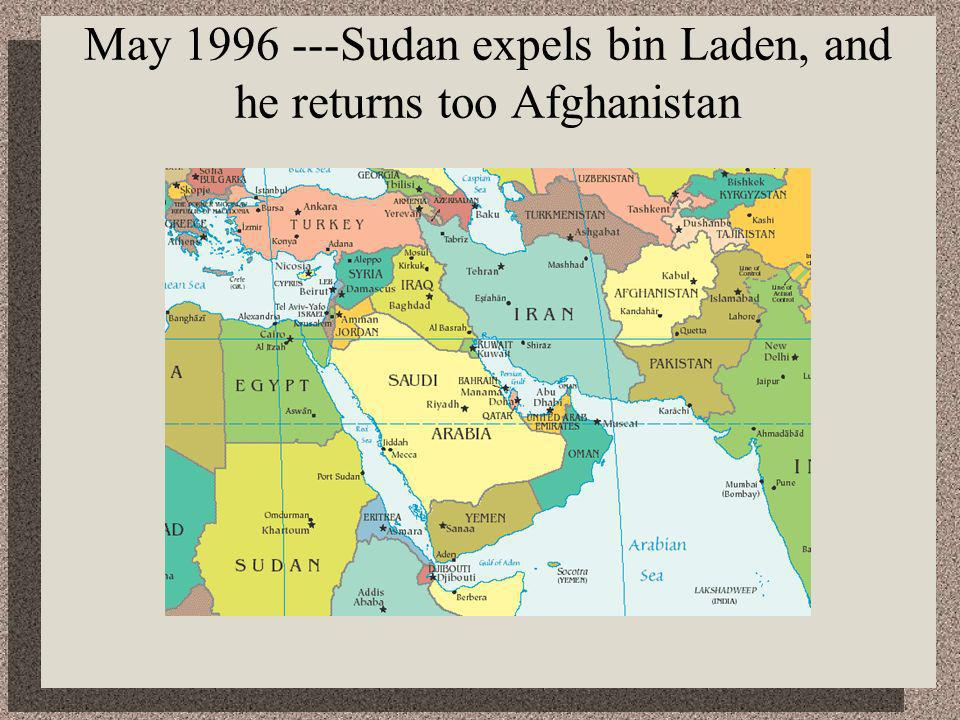 May Sudan expels bin Laden, and he returns too Afghanistan