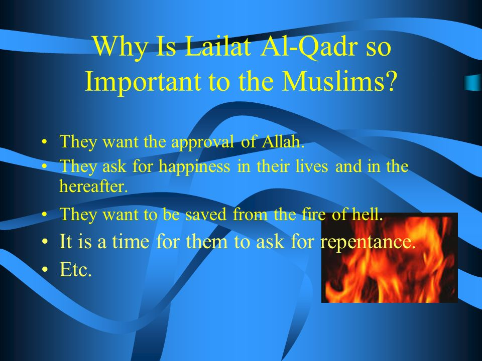 What do Muslims do on Lailat Al-Qadr.