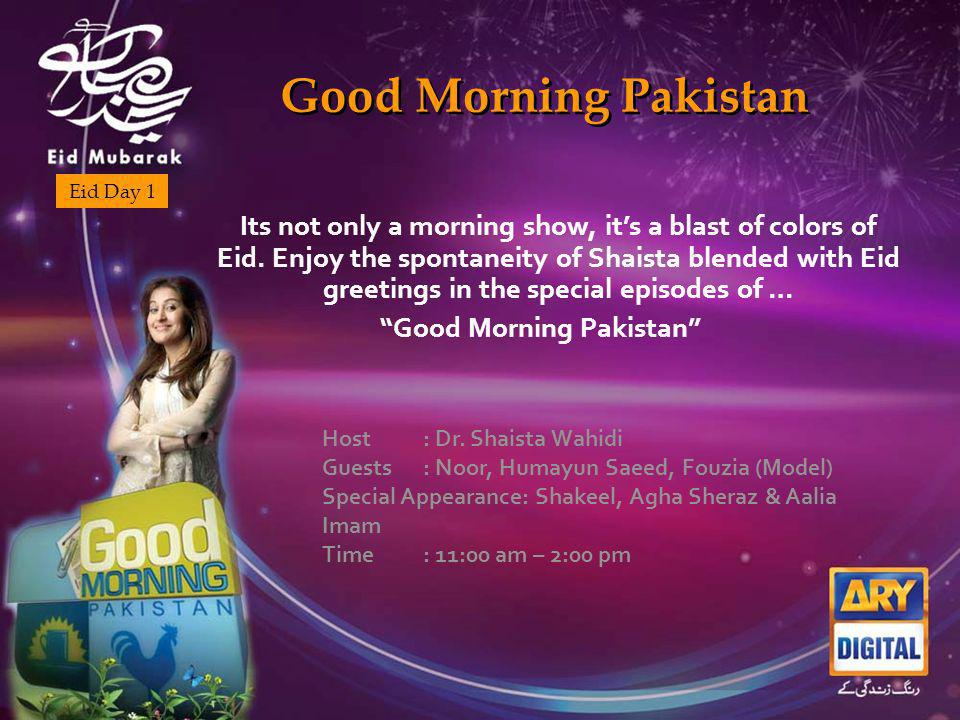 Eid Day 1 Good Morning Pakistan Its not only a morning show, its a blast of colors of Eid.