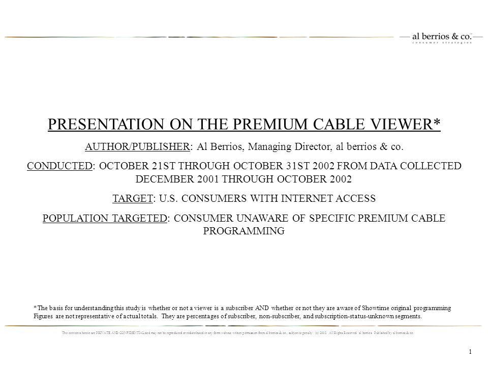PRESENTATION ON THE PREMIUM CABLE VIEWER* AUTHOR/PUBLISHER: Al Berrios, Managing Director, al berrios & co.