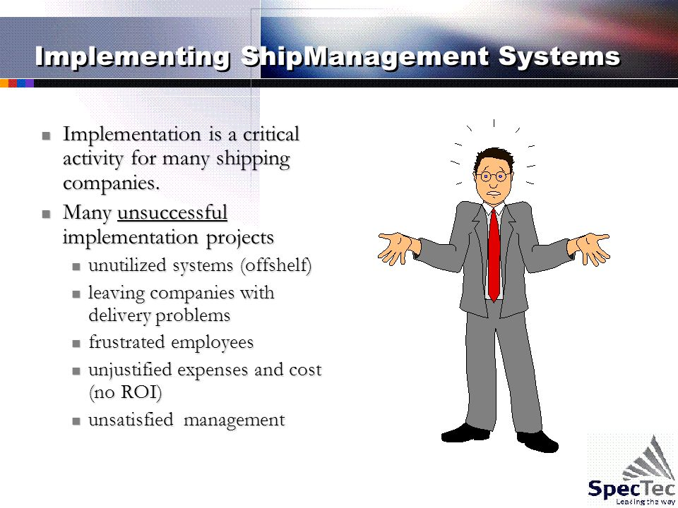 Implementing ShipManagement Systems Implementation is a critical activity for many shipping companies.