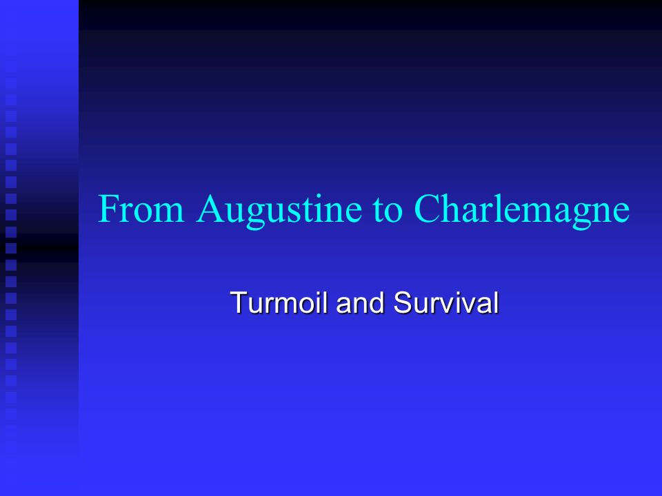 From Augustine to Charlemagne Turmoil and Survival