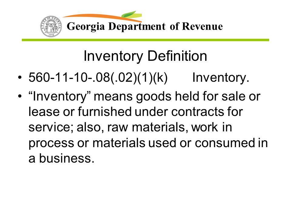 Georgia Department of Revenue Inventory Definition (.02)(1)(k)Inventory.