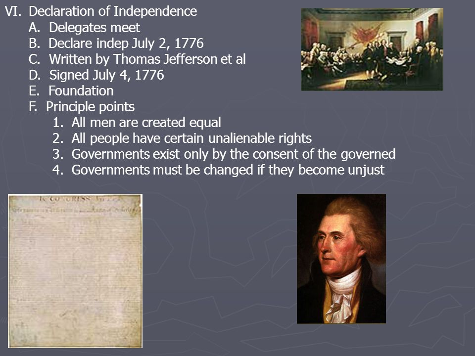 VI.Declaration of Independence A. Delegates meet B.