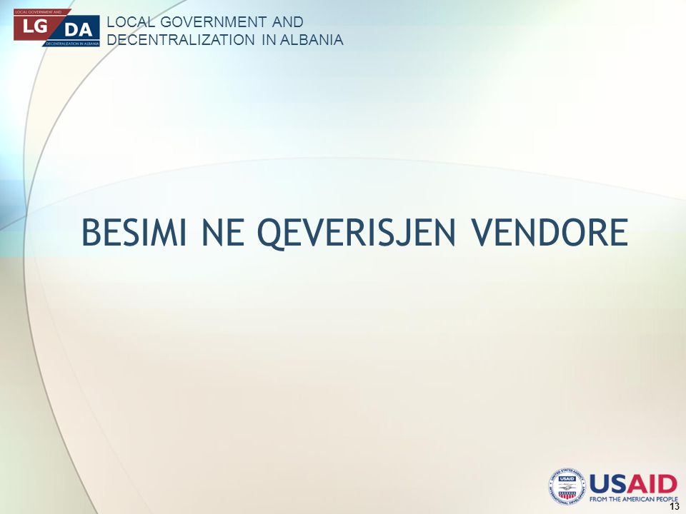 LOCAL GOVERNMENT AND DECENTRALIZATION IN ALBANIA 13 BESIMI NE QEVERISJEN VENDORE