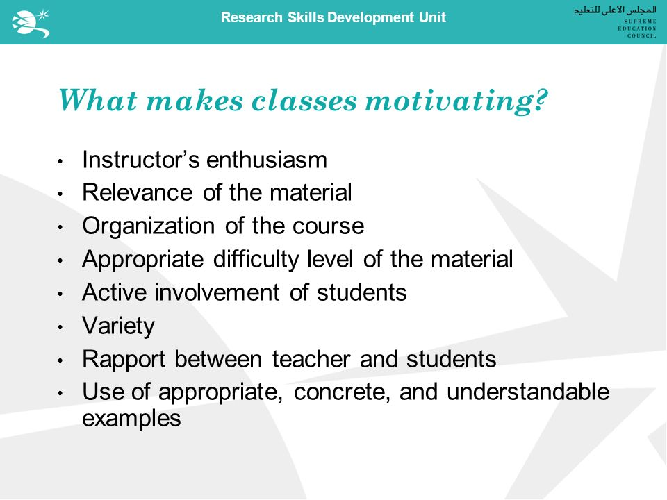 Research Skills Development Unit What makes classes motivating.
