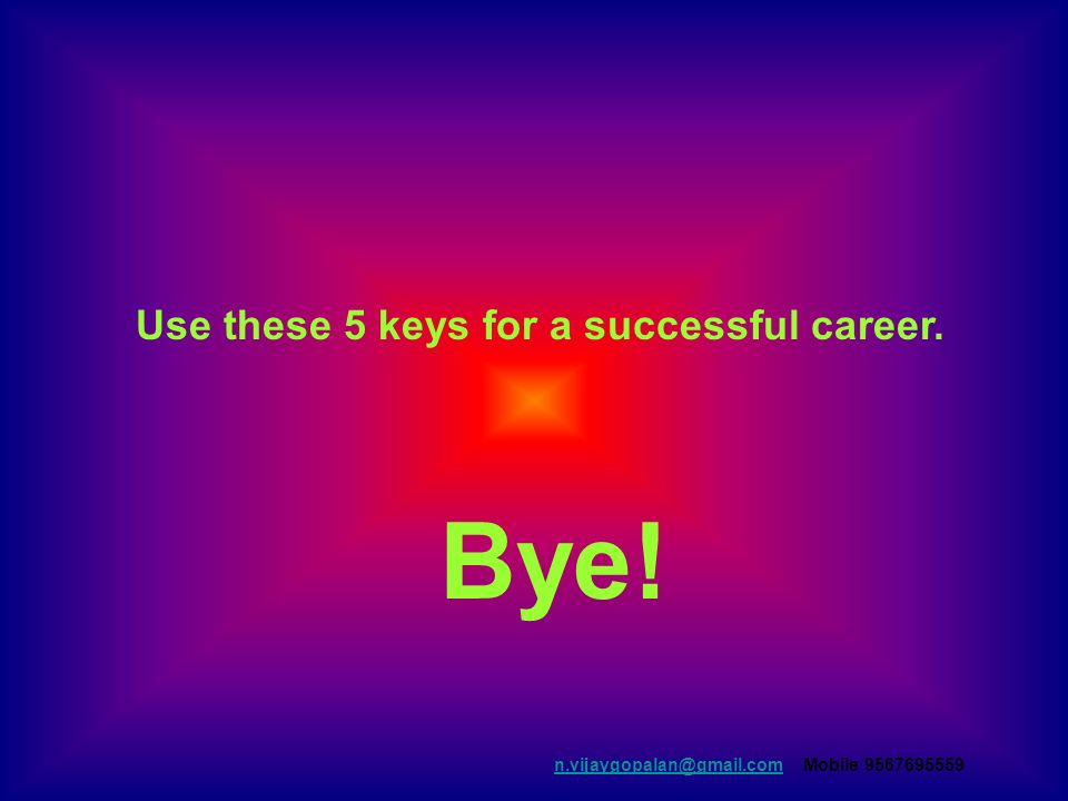 Use these 5 keys for a successful career. Bye.