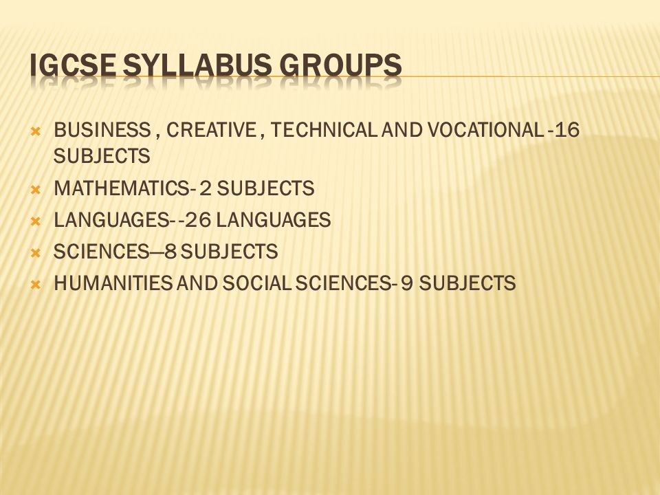 BUSINESS, CREATIVE, TECHNICAL AND VOCATIONAL -16 SUBJECTS MATHEMATICS- 2 SUBJECTS LANGUAGES- -26 LANGUAGES SCIENCES8 SUBJECTS HUMANITIES AND SOCIAL SCIENCES- 9 SUBJECTS