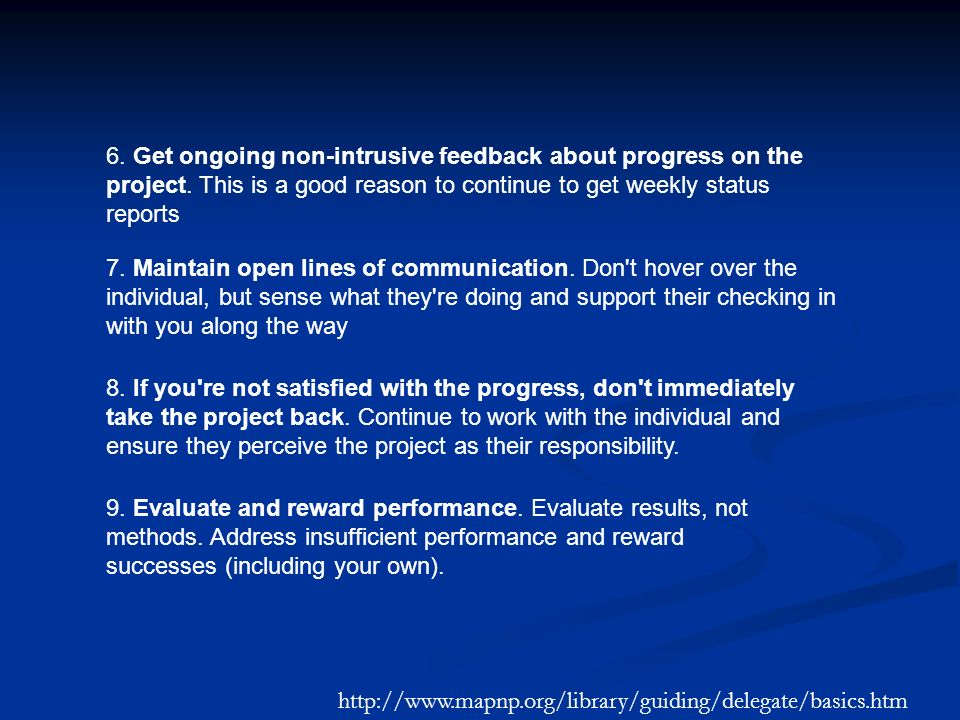 6. Get ongoing non-intrusive feedback about progress on the project.