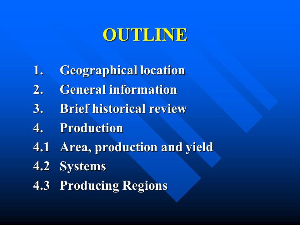 OUTLINE 1. Geographical location 2. General information 3.