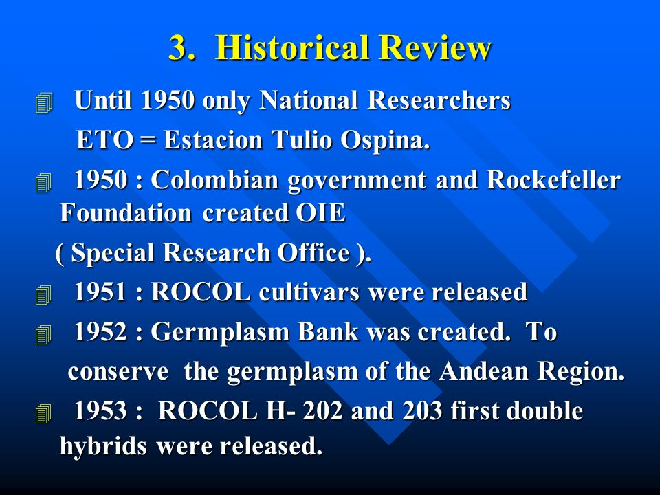 3. Historical Review 4 Until 1950 only National Researchers ETO = Estacion Tulio Ospina.