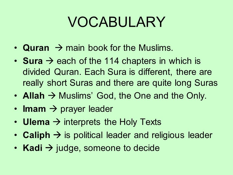VOCABULARY Quran main book for the Muslims.