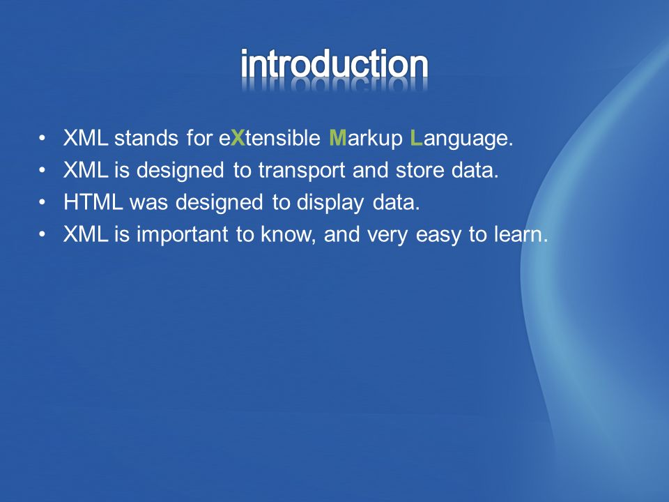 XML stands for eXtensible Markup Language. XML is designed to transport and store data.