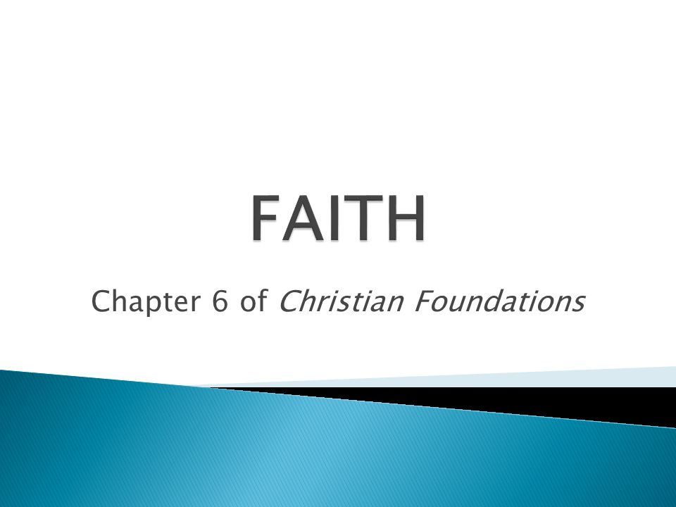 Chapter 6 of Christian Foundations