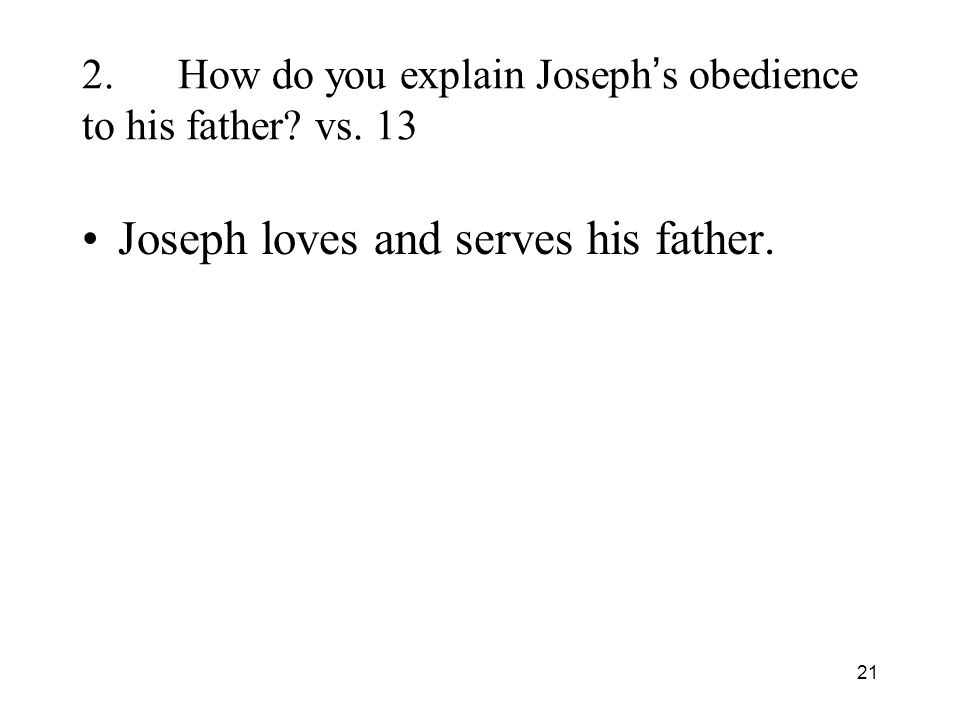 21 2.How do you explain Joseph s obedience to his father.