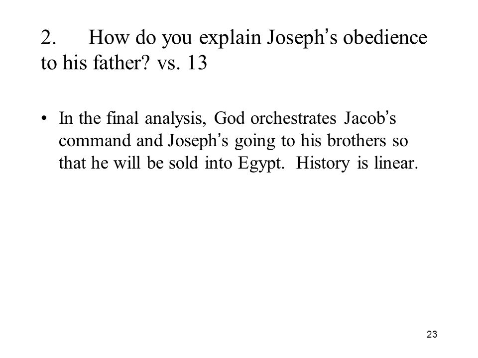 23 2.How do you explain Joseph s obedience to his father.