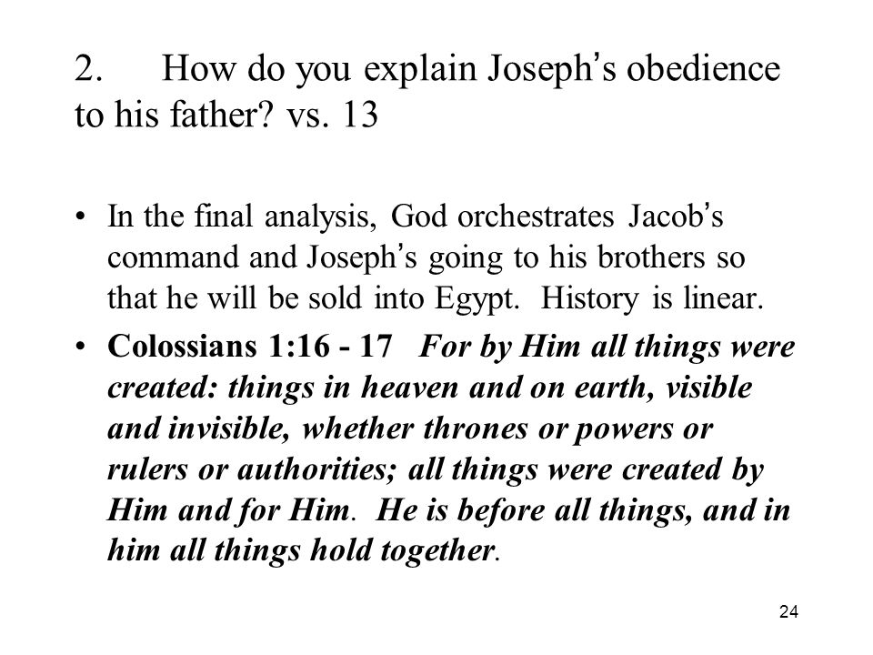 24 2.How do you explain Joseph s obedience to his father.