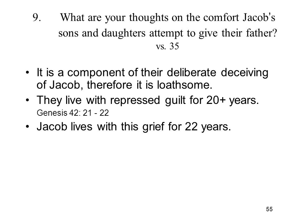 55 9.What are your thoughts on the comfort Jacob s sons and daughters attempt to give their father.