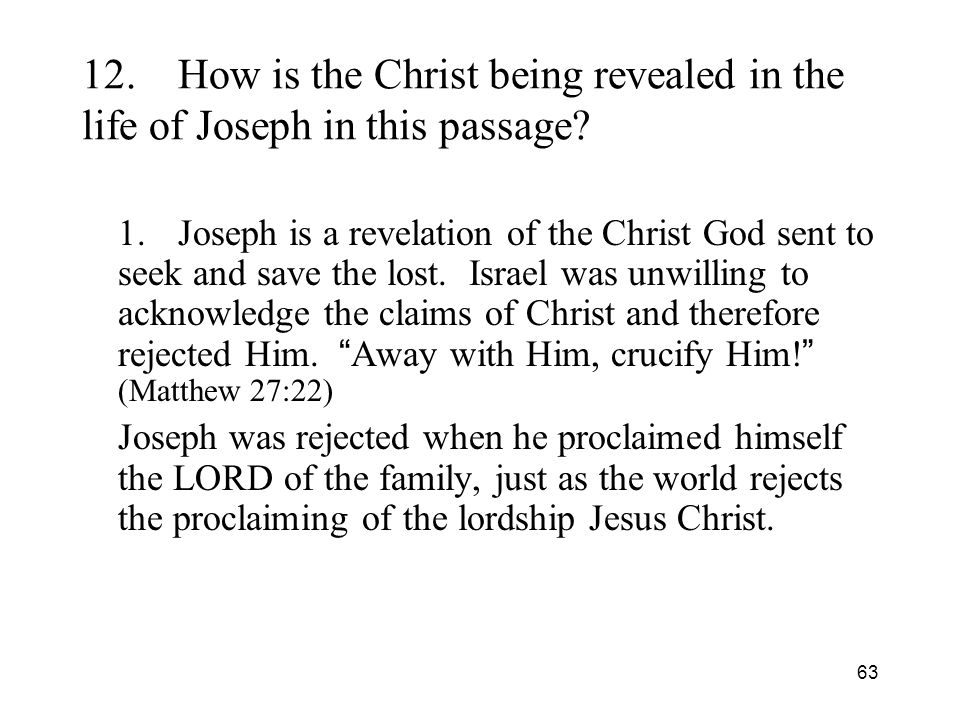 63 12.How is the Christ being revealed in the life of Joseph in this passage.
