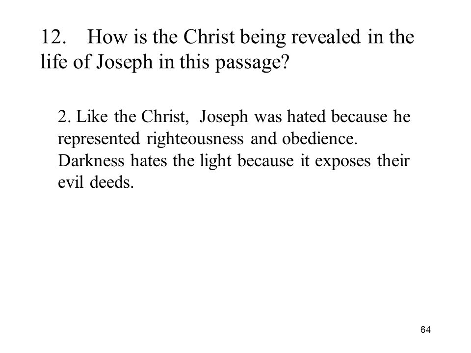 64 12.How is the Christ being revealed in the life of Joseph in this passage.