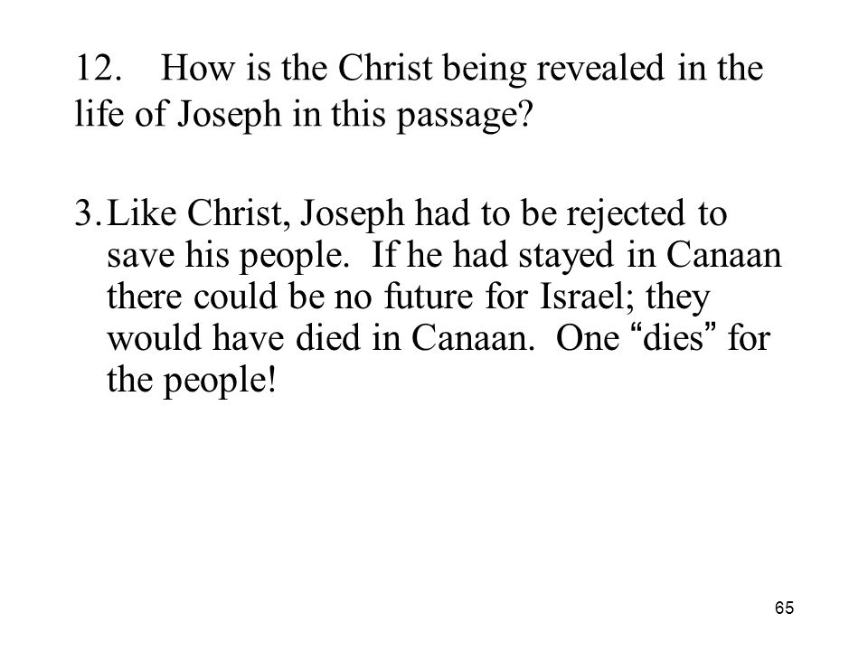 65 12.How is the Christ being revealed in the life of Joseph in this passage.