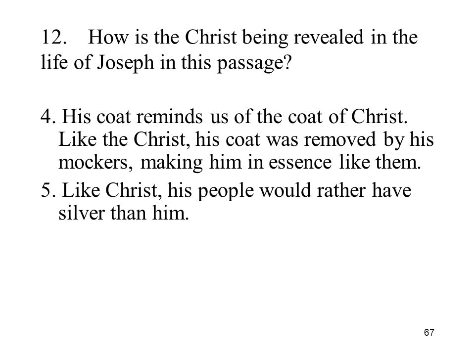 67 12.How is the Christ being revealed in the life of Joseph in this passage.
