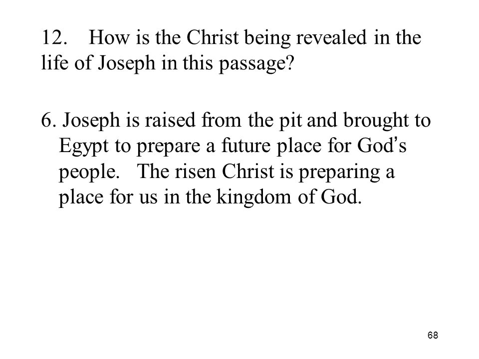 68 12.How is the Christ being revealed in the life of Joseph in this passage.