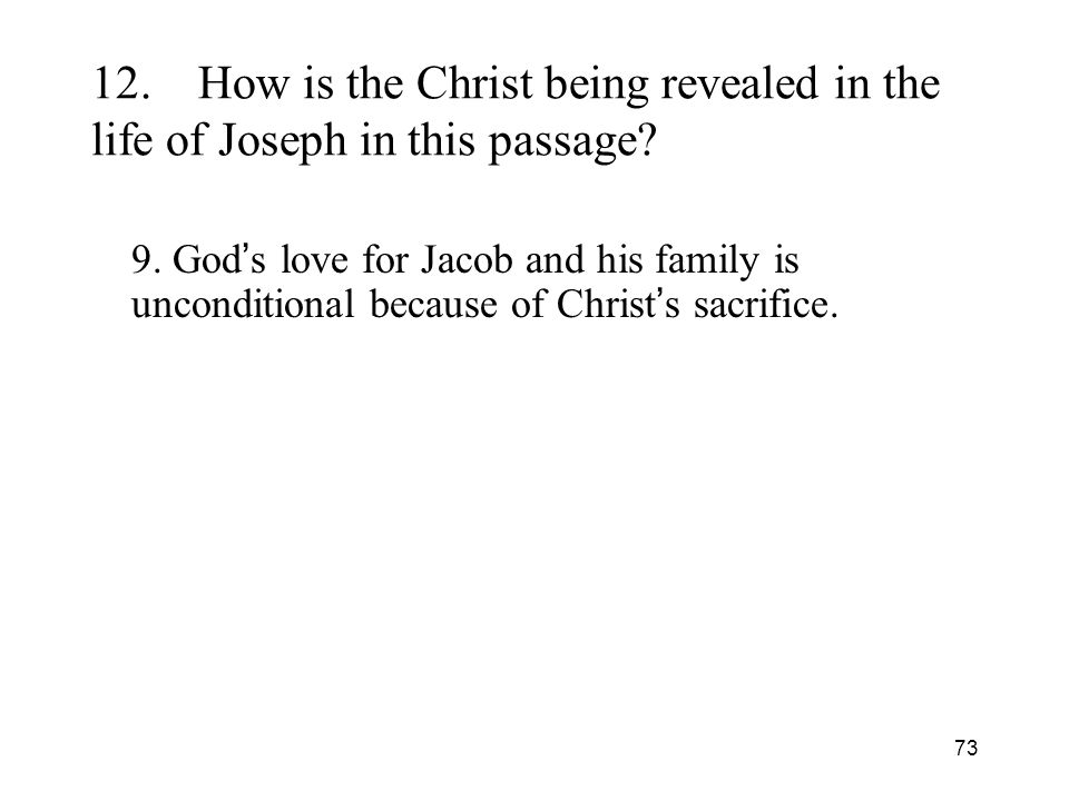 73 12.How is the Christ being revealed in the life of Joseph in this passage.